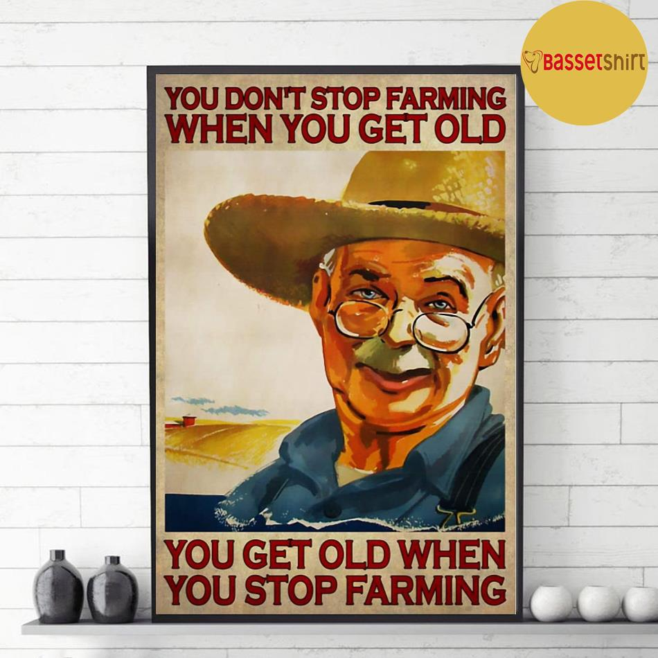You get old when you stop farming vertical poster decor 1