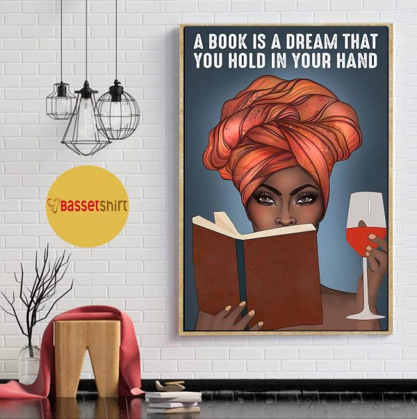 A book is a dream that you hold in your hand vertical poster