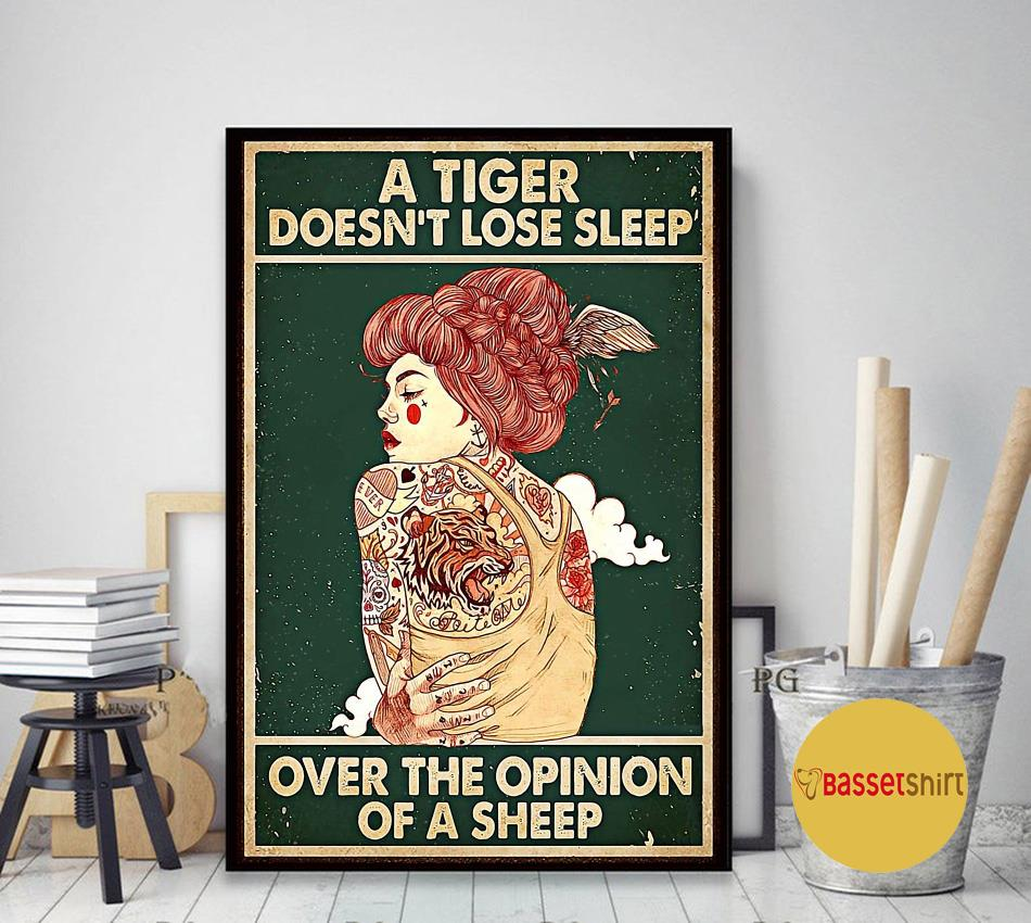 A tiger doesn't lose sleep over the opinion of sheep tattoo girl poster art decor