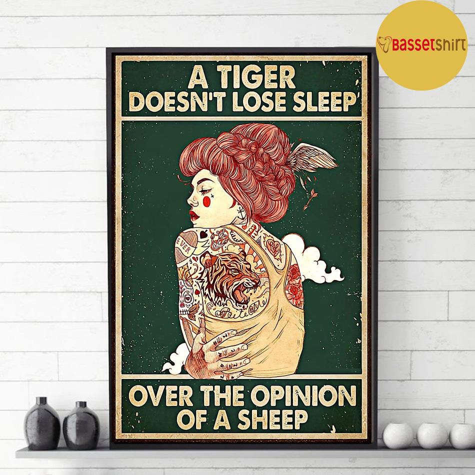 A tiger doesn't lose sleep over the opinion of sheep tattoo girl poster decor
