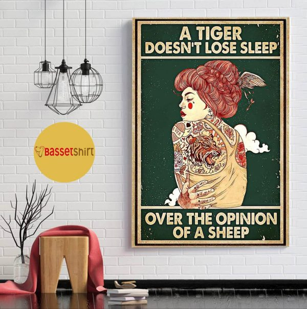 A tiger doesn't lose sleep over the opinion of sheep tattoo girl poster