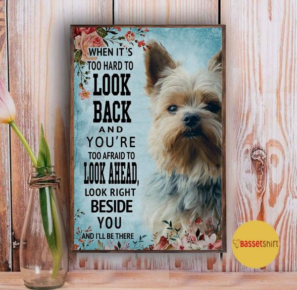 Yorkshire Terrier look right beside you and I'll be there poster canvas Vintage