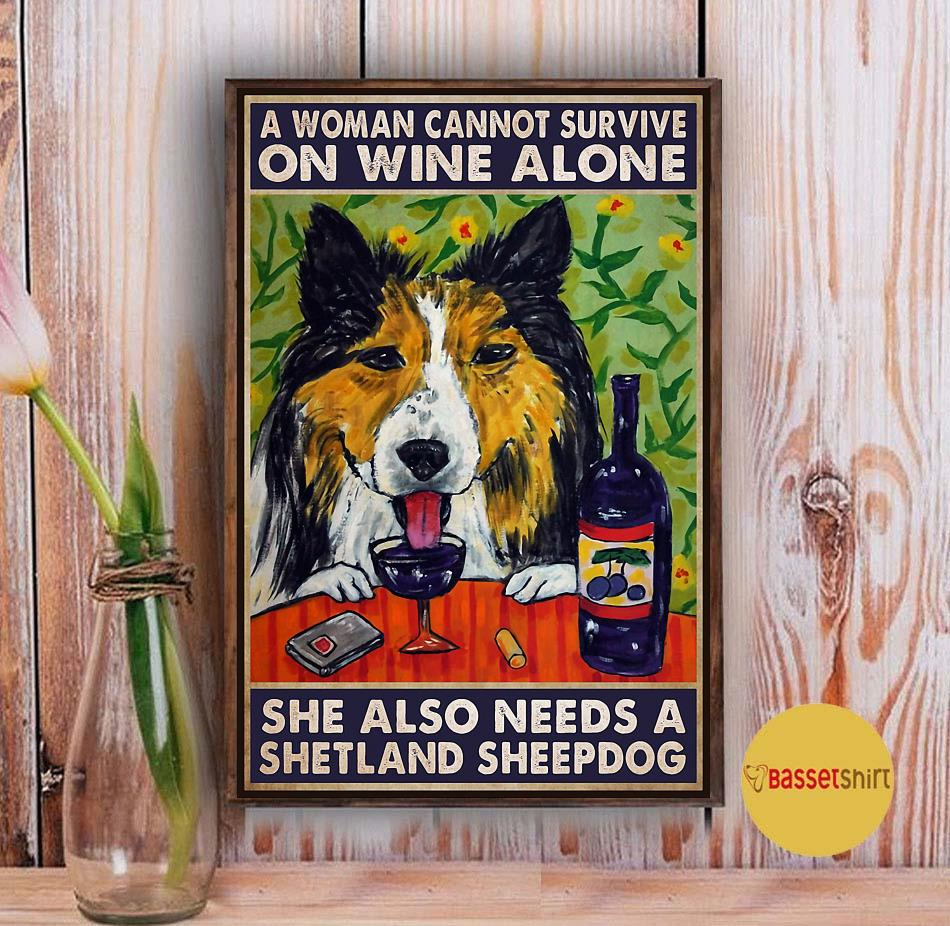 A woman cannot survive on wine alone she also needs shetland sheepdog poster Vintage