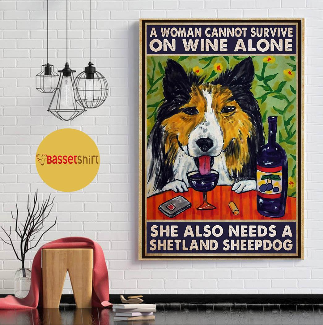 A woman cannot survive on wine alone she also needs shetland sheepdog poster