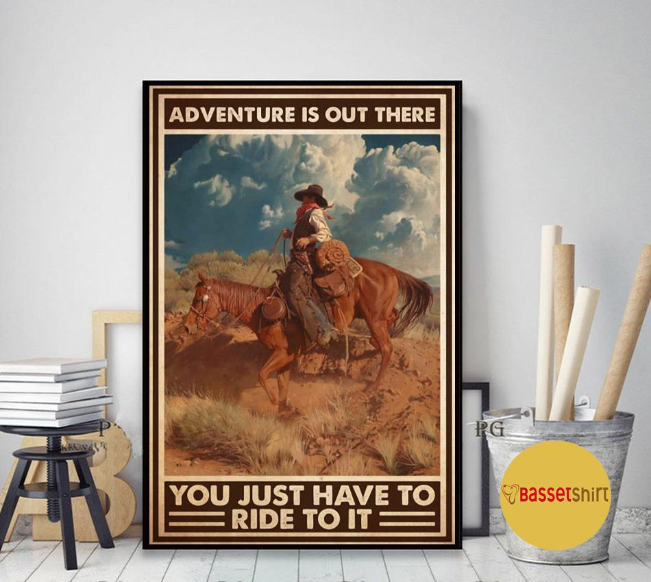 Adventure is out there you just have to ride to it vertical poster art decor
