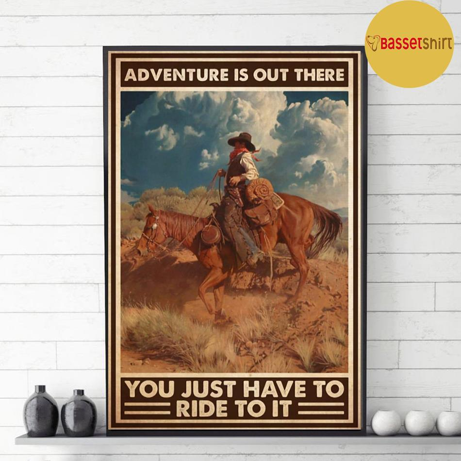 Adventure is out there you just have to ride to it vertical poster decor