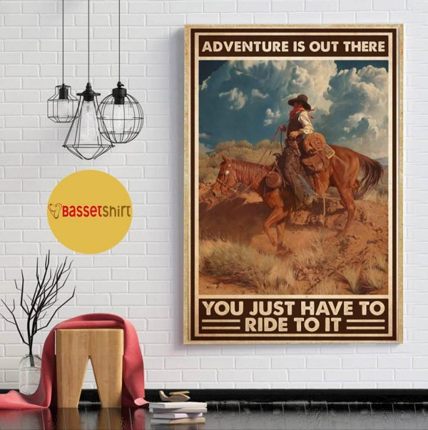 Adventure is out there you just have to ride to it vertical poster