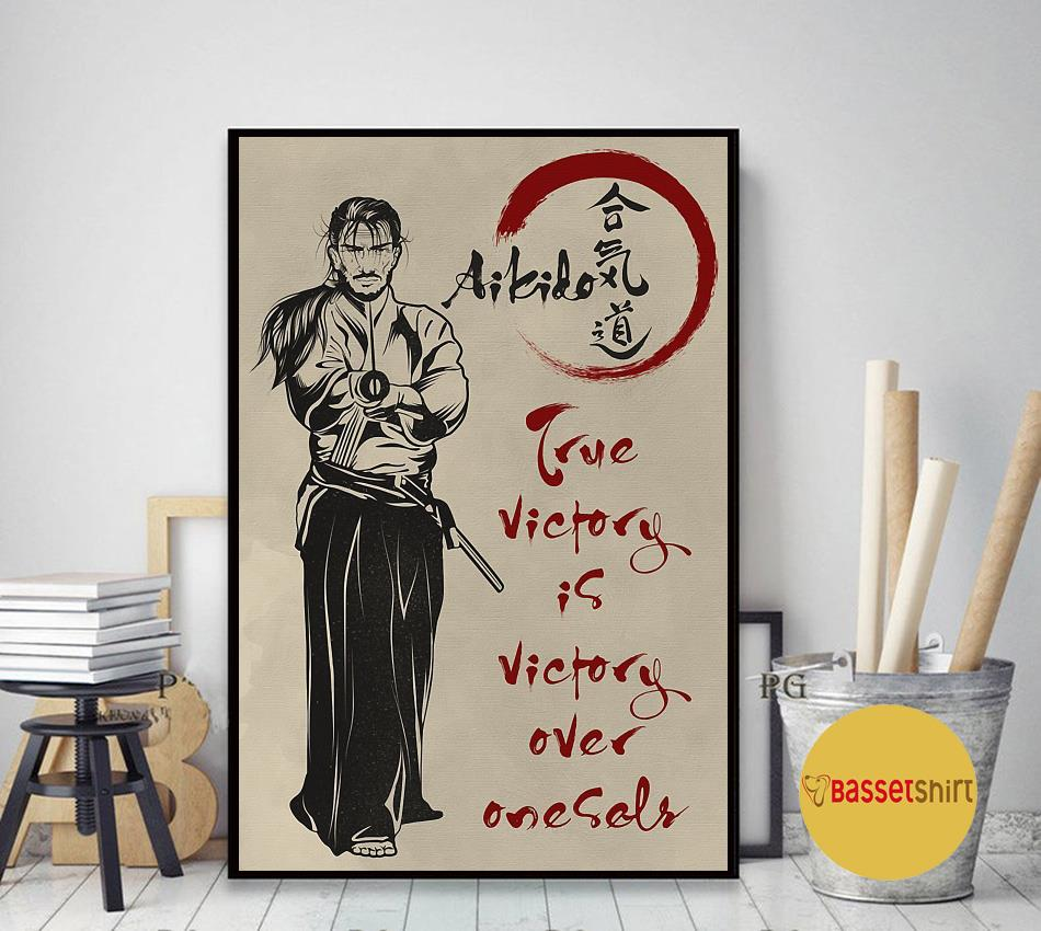 Aikido true victory is victory over oneself poster art decor