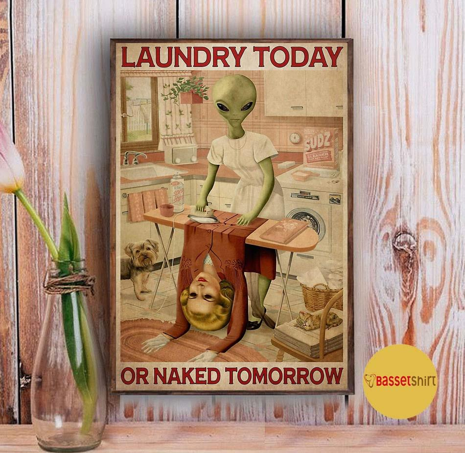 Alien laundry today or naked tomorrow poster Vintage