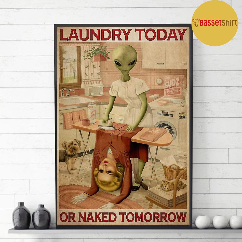 Alien laundry today or naked tomorrow poster decor