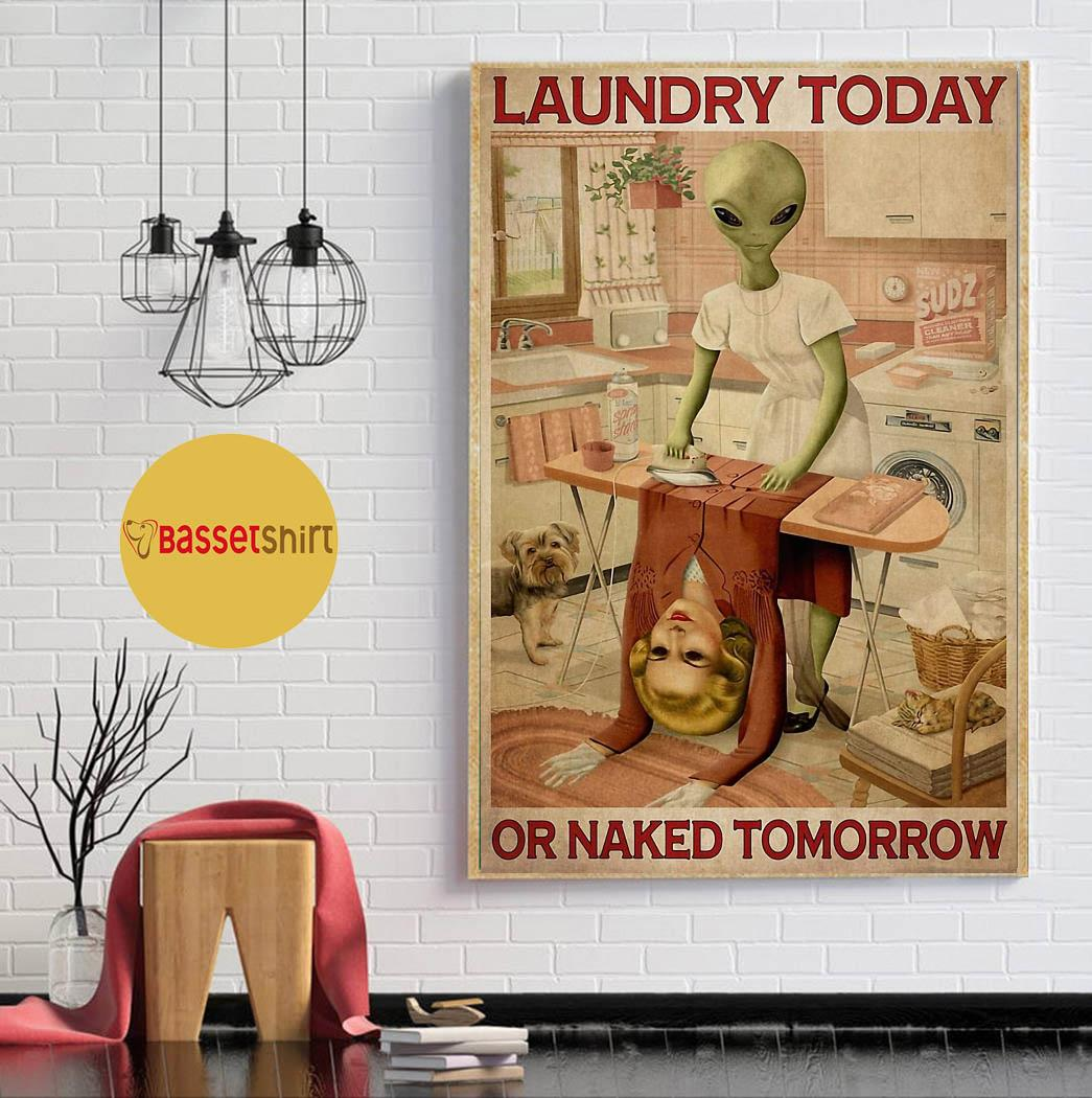 Alien laundry today or naked tomorrow poster