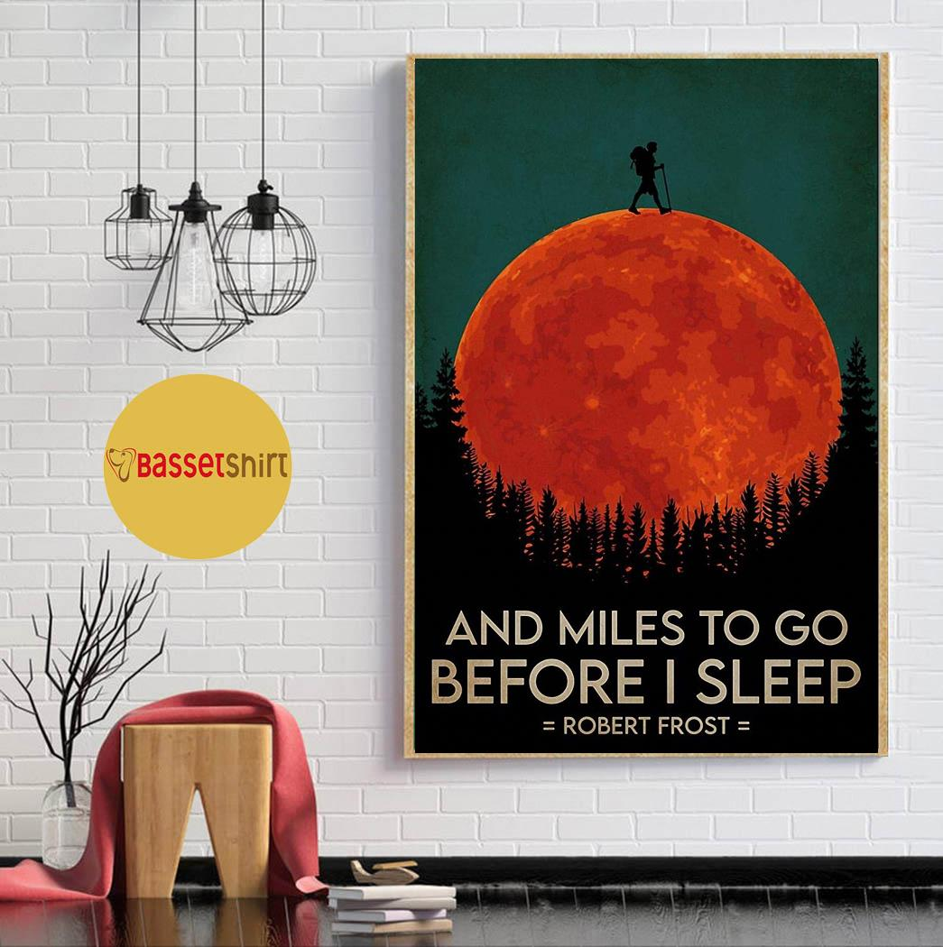 And miles to go before I sleep hiking poster