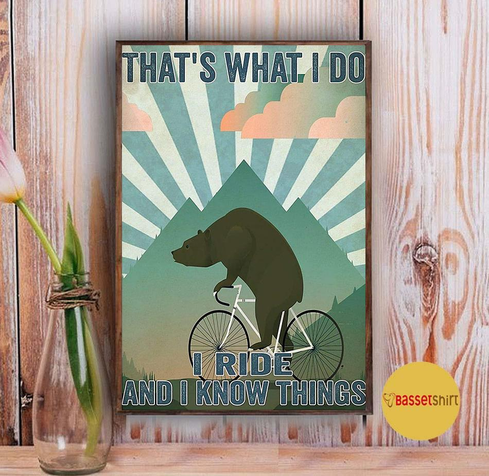 Bear cycling that's what I do I ride and I know things poster Vintage