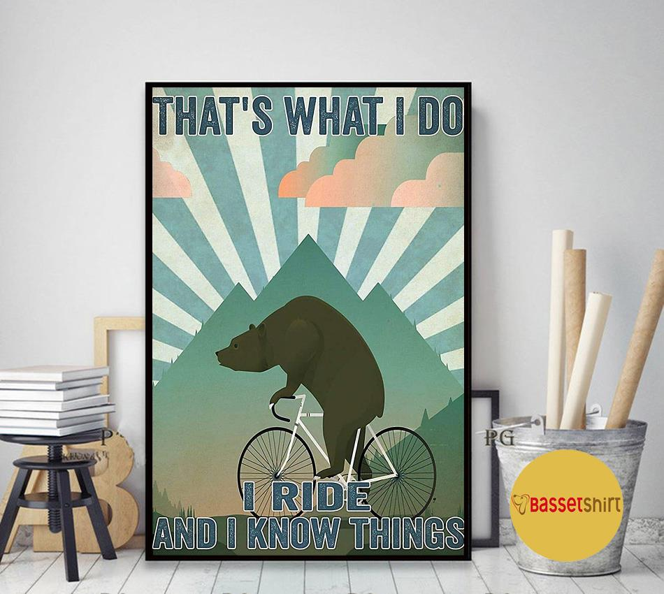 Bear cycling that's what I do I ride and I know things poster art decor