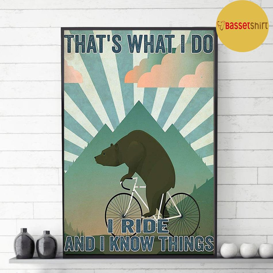 Bear cycling that's what I do I ride and I know things poster decor
