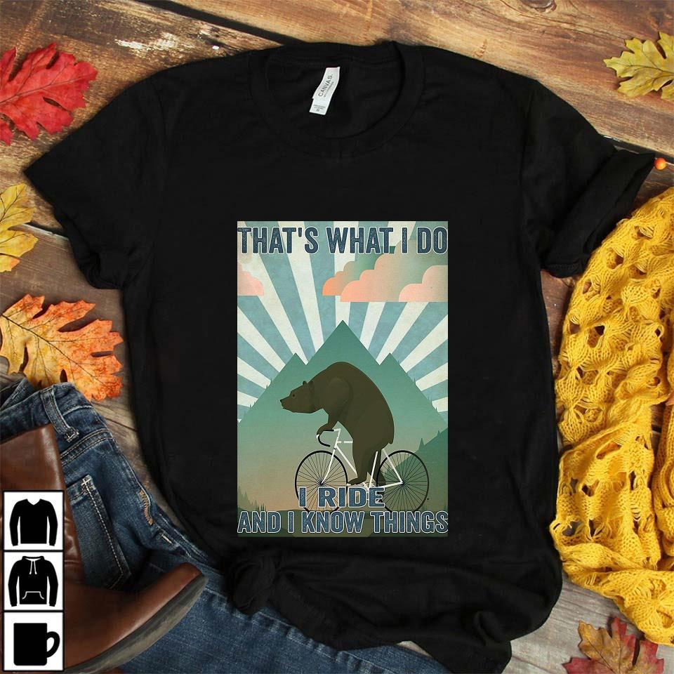Bear cycling that's what I do I ride and I know things poster unisex t-shirt