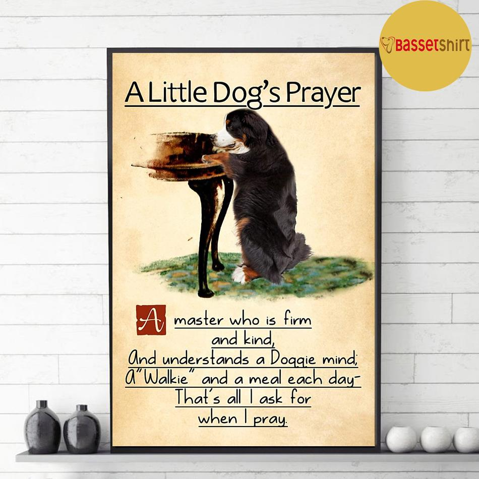 Bernese mountain a little dog's praye poster decor