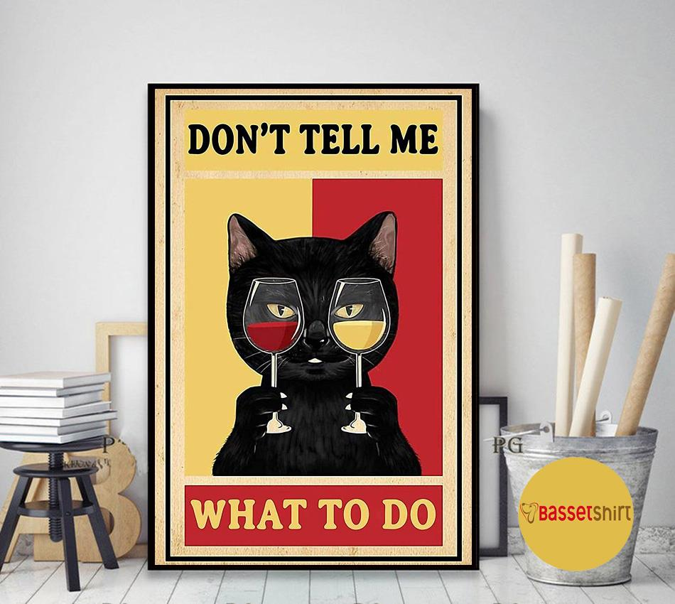 Black cat and wine don't tell me what to do poster art decor