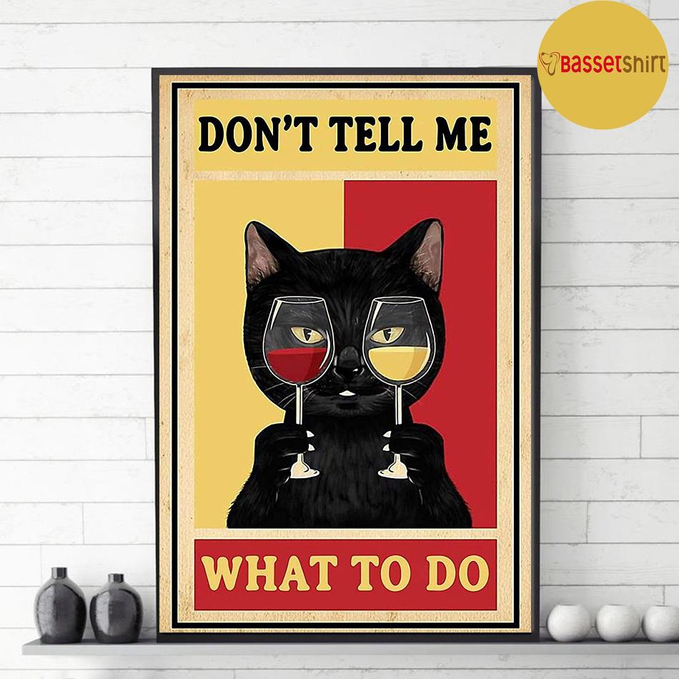 Black cat and wine don't tell me what to do poster decor