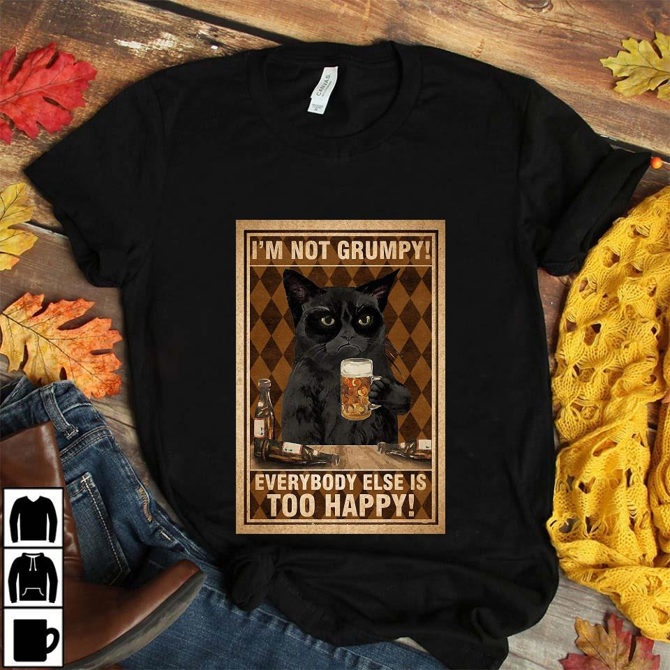 Black cat I'm not grumpy everybody else is too happy poster unisex t-shirt