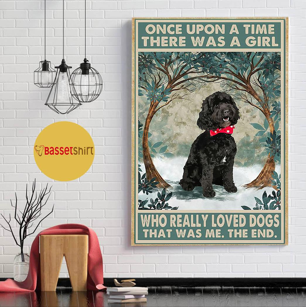 Black cockapoo there was a girl who really loved dog poster