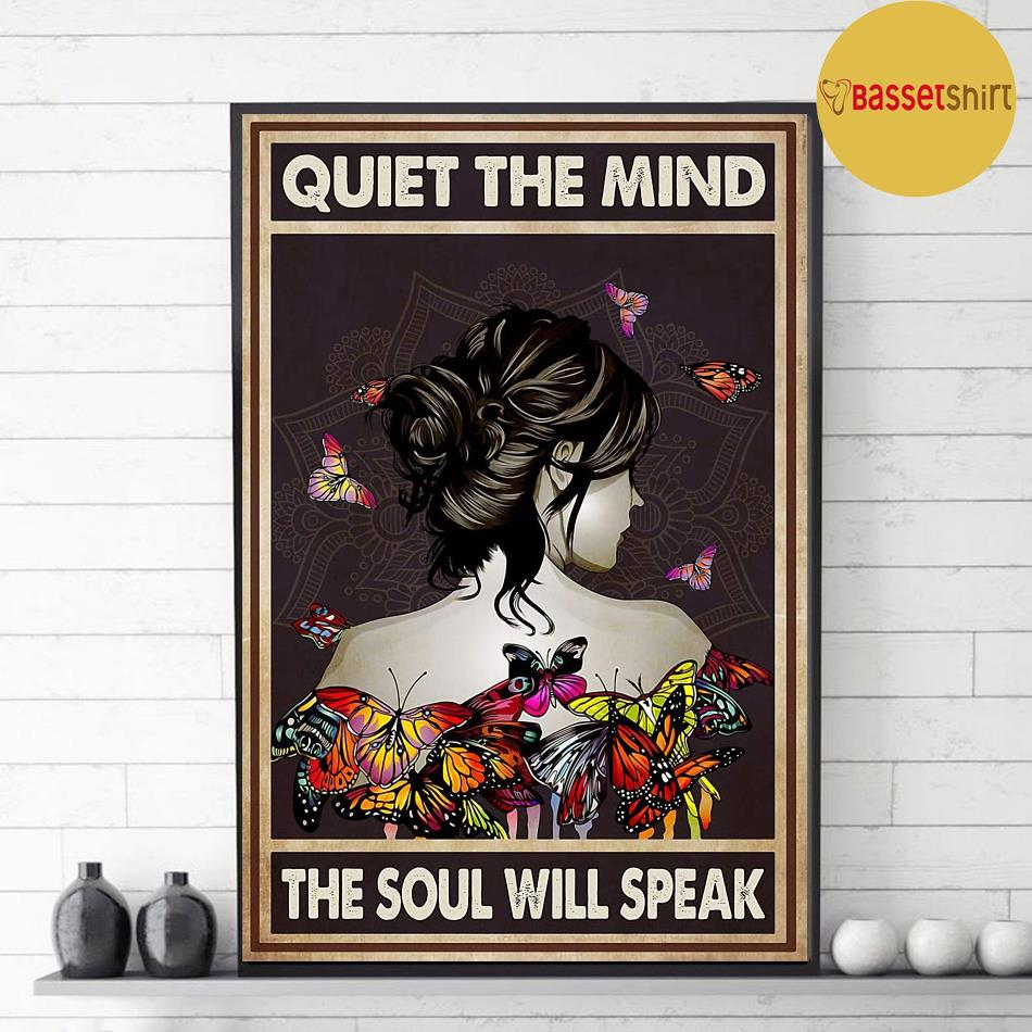 Butterfly girl quiet the mind the soul will speak poster decor
