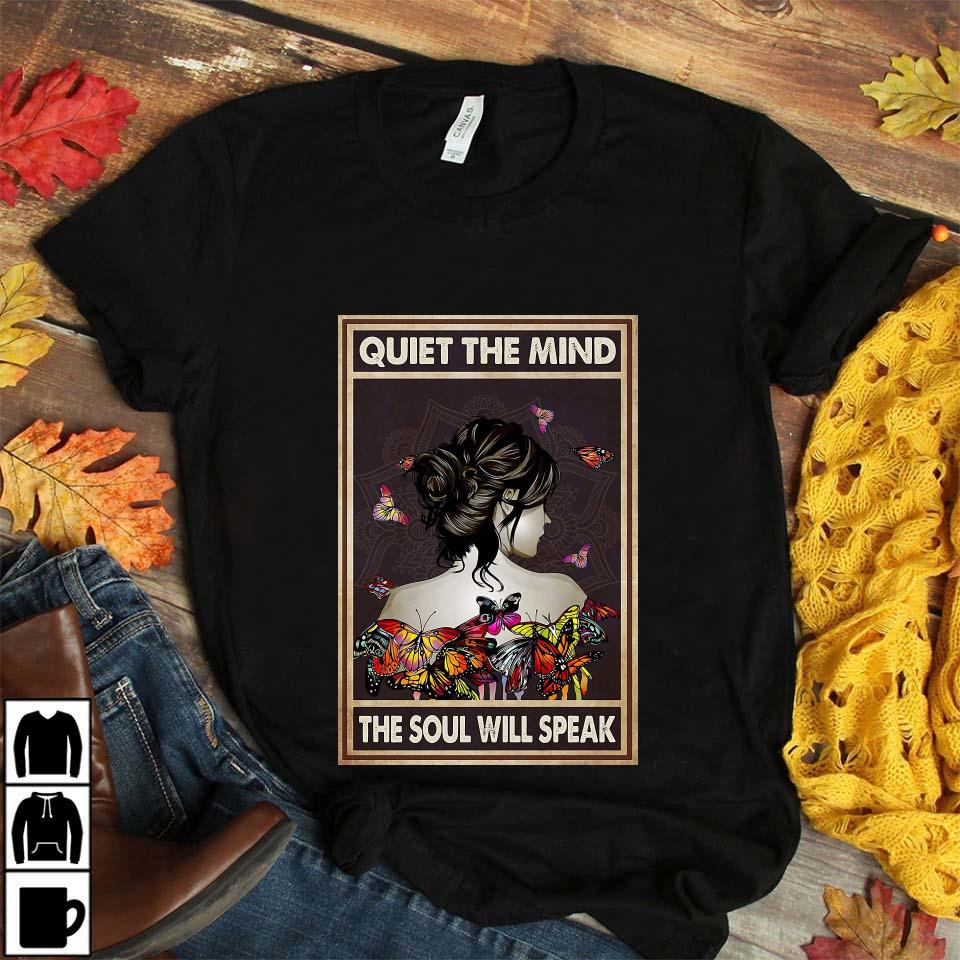 Butterfly girl quiet the mind the soul will speak poster unisex t-shirt