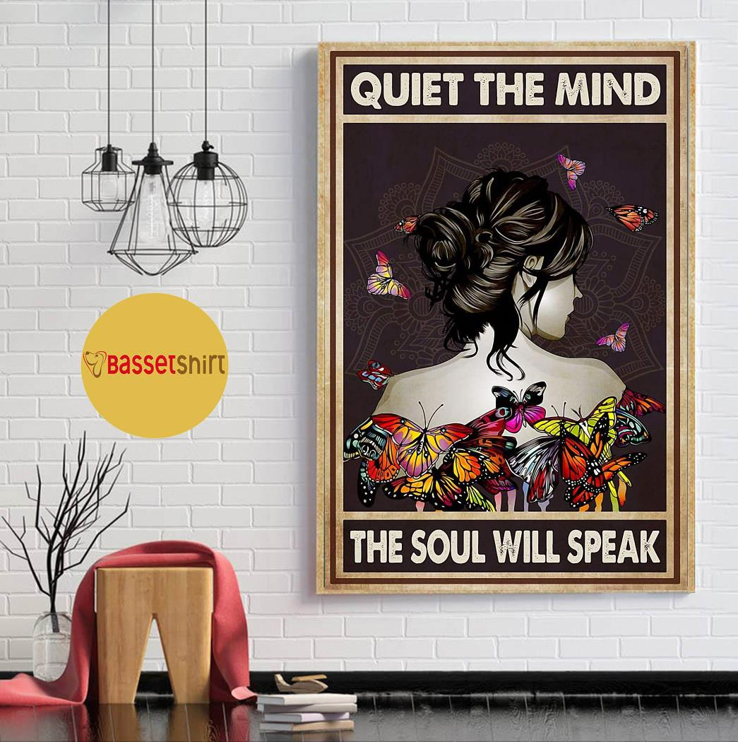 Butterfly girl quiet the mind the soul will speak poster