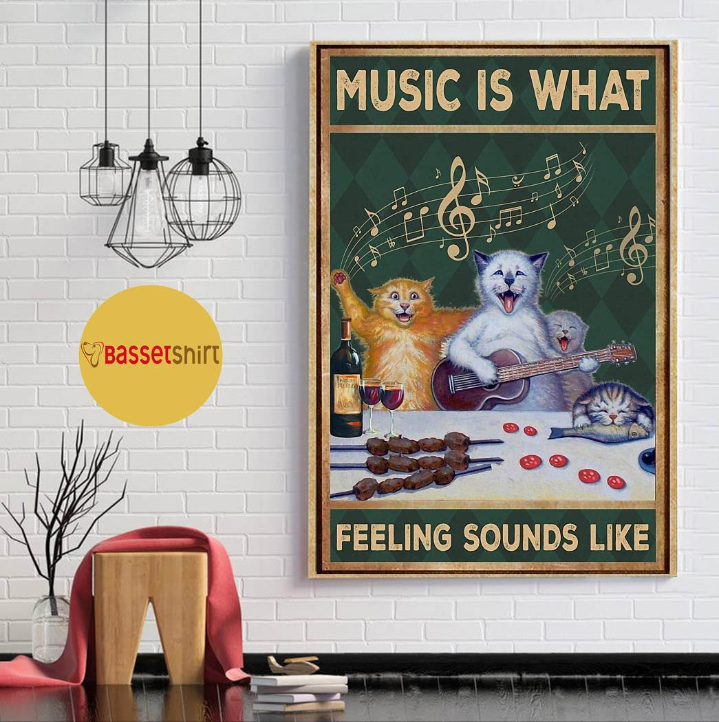 Cats wine music is what feeling sounds like poster