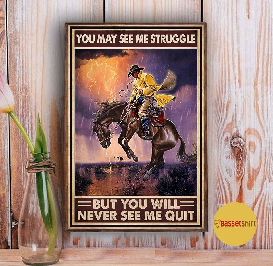 Cowboy you may see me struggle but never see my quitl poster Vintage