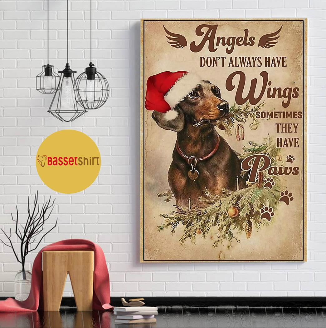 Dachshund angels don't alway have wings sometimes they have paws poster