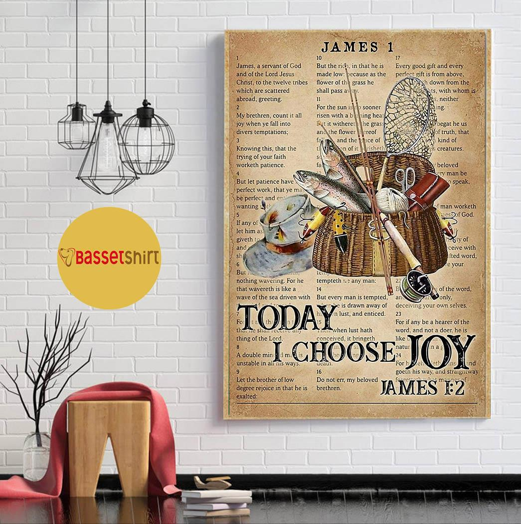Fishing today I choose joy poster