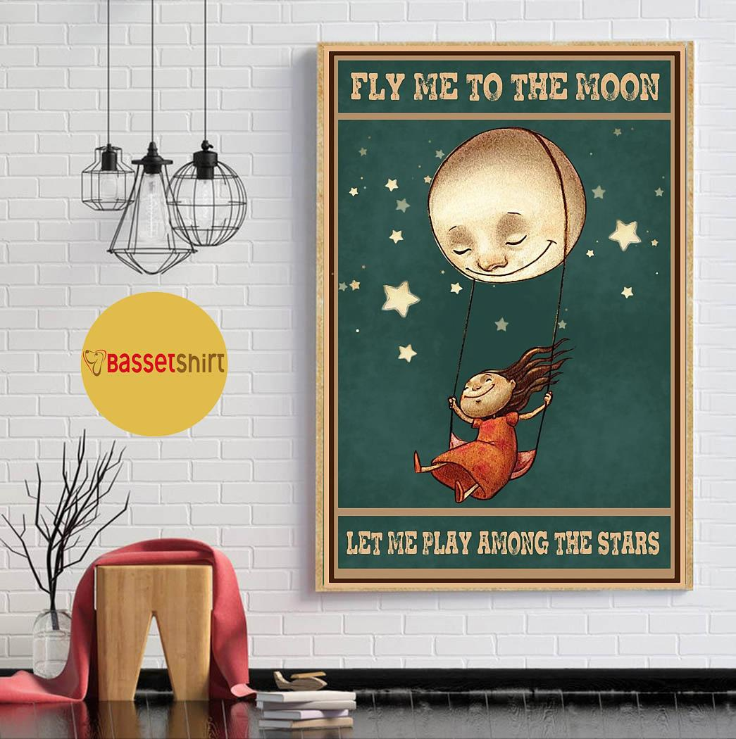 Fly me to the moon let me play among the stars poster canvas