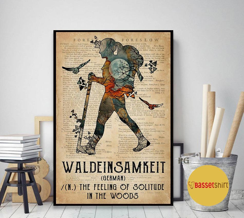 Hiking waldeinsamkeit the feeling of solitude in the woods poster art decor
