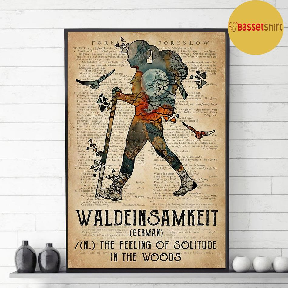 Hiking waldeinsamkeit the feeling of solitude in the woods poster decor