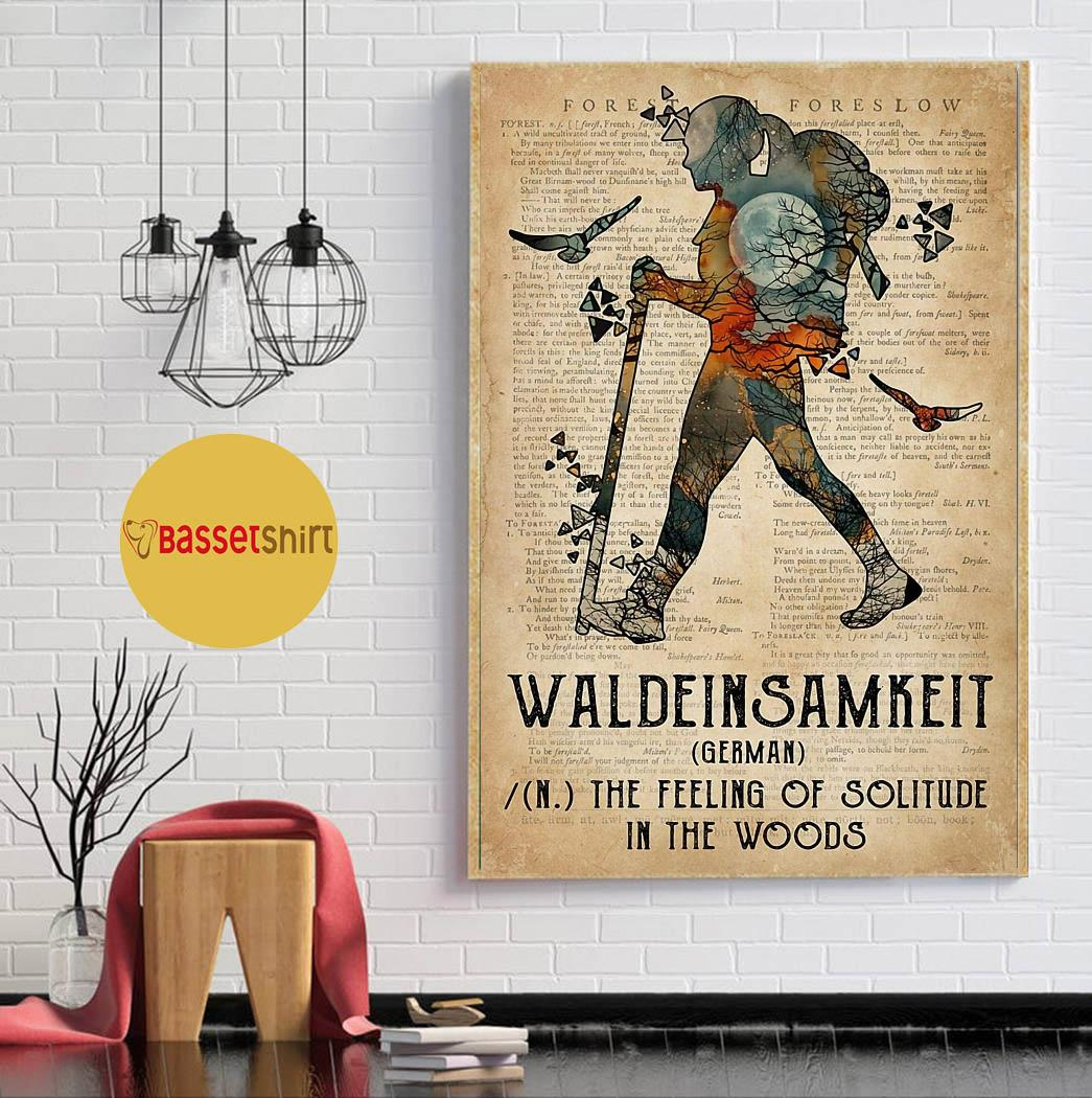 Hiking waldeinsamkeit the feeling of solitude in the woods poster