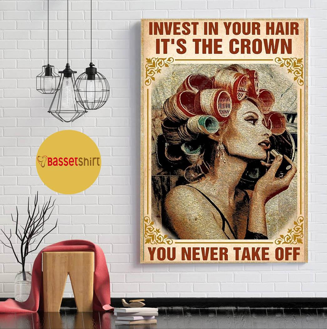 Invest in your hair it's the crown you never take off poster canvas