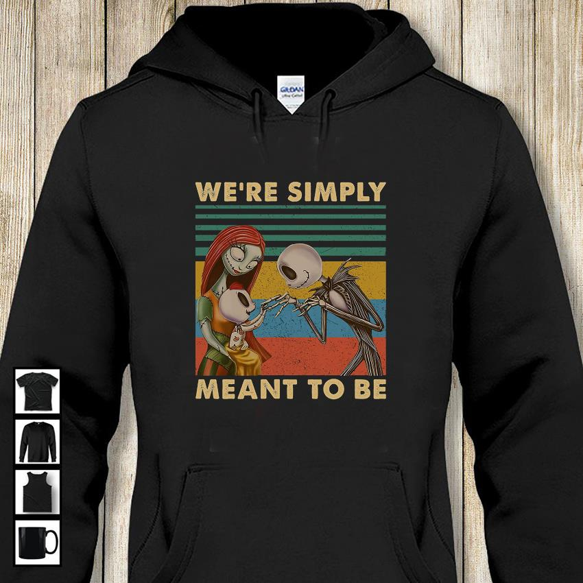 Jack Skellington and Sally we are simply meant to be vintage t-s hoodie