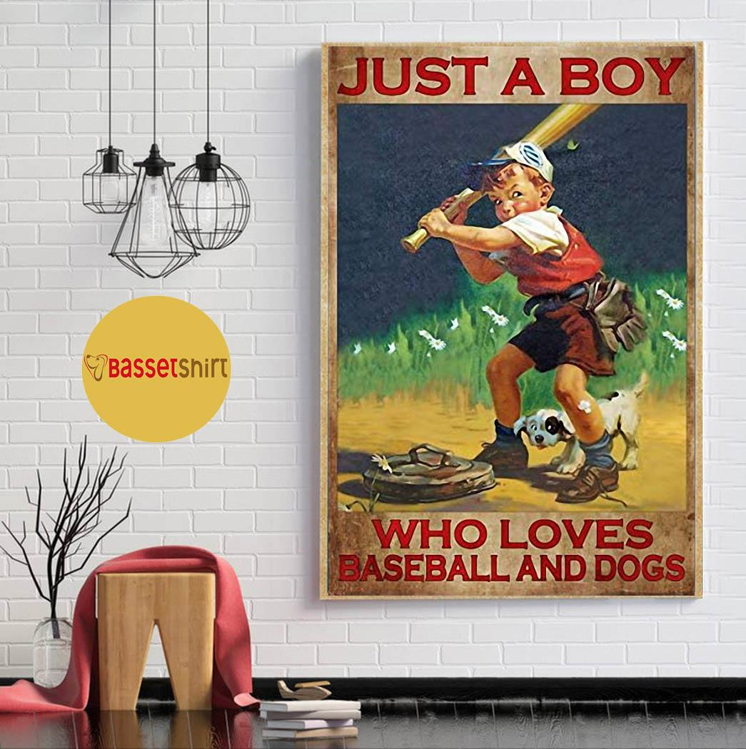 Just a boy who loves baseball and dogs poster