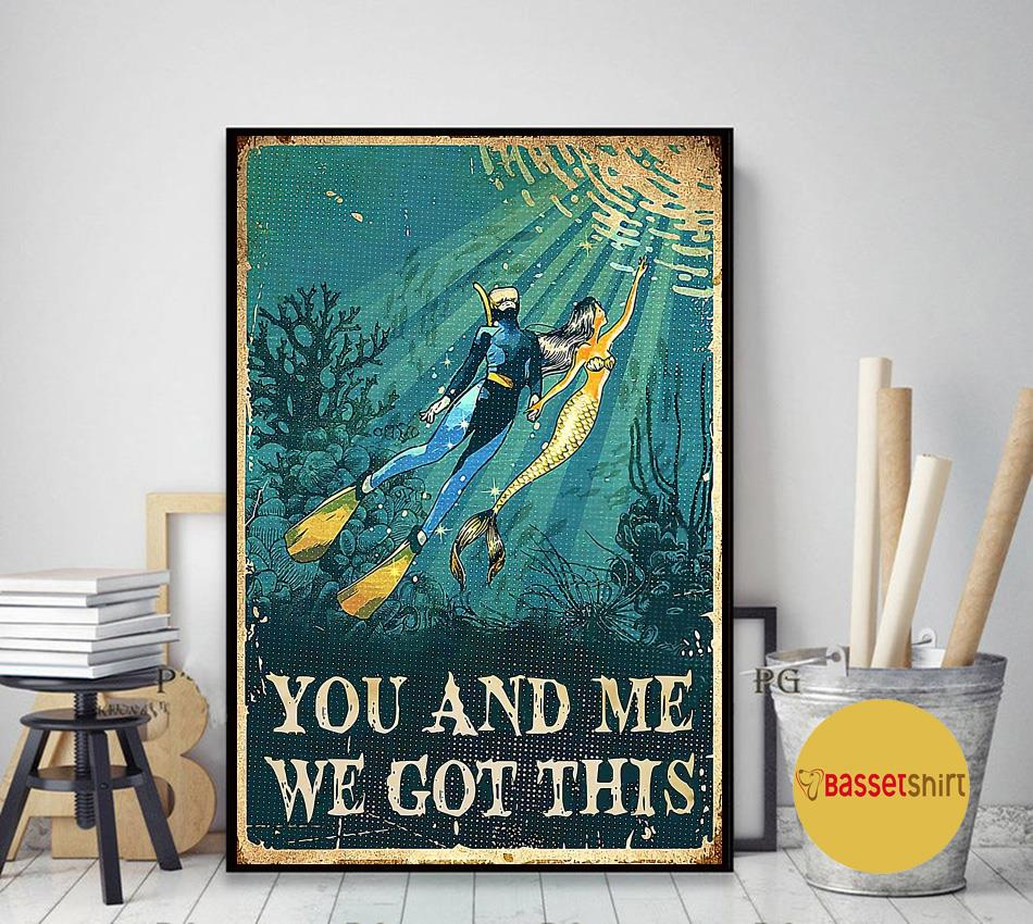 Mermaid diving you and me we got this poster art decor