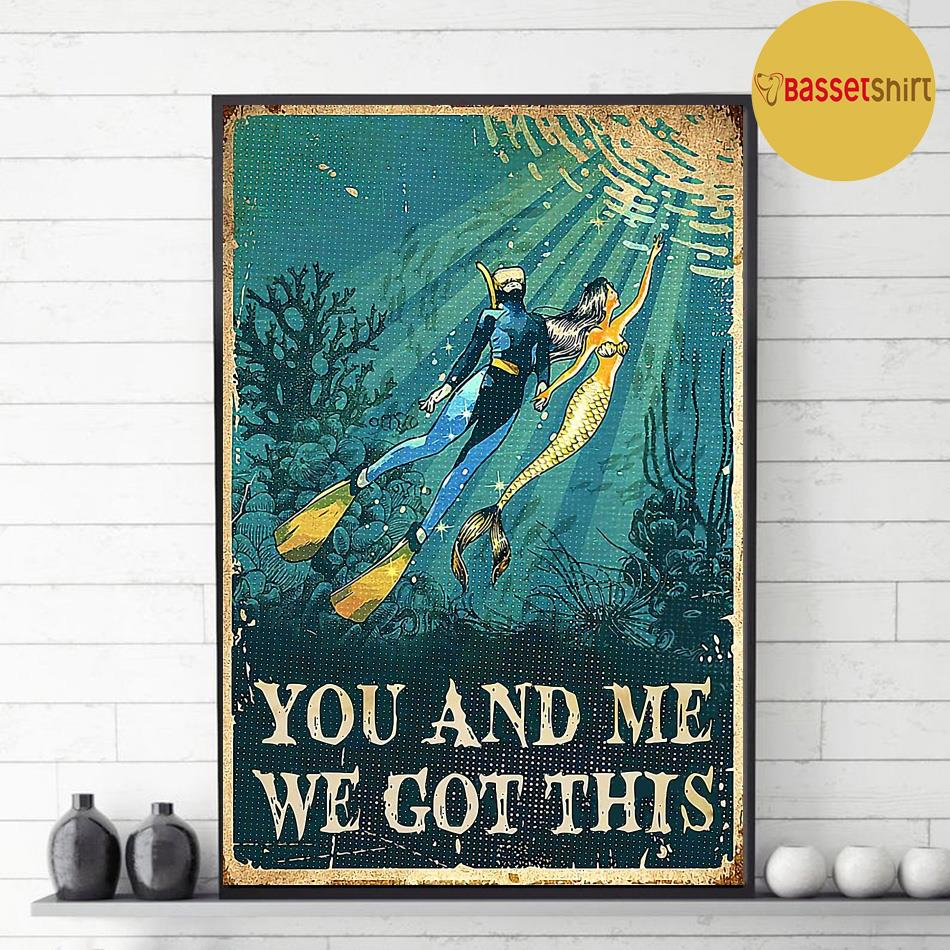 Mermaid diving you and me we got this poster decor