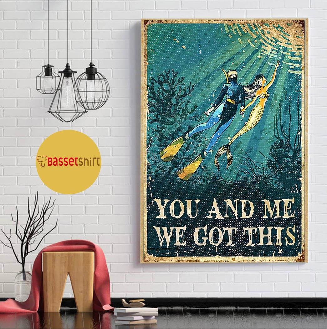 Mermaid diving you and me we got this poster