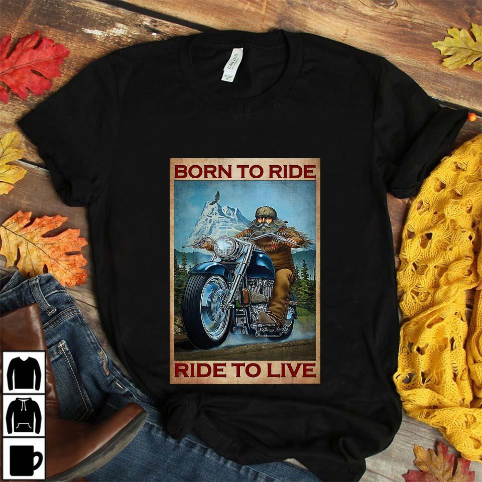 Motorcycle mountain born to ride ride to live poster unisex t-shirt