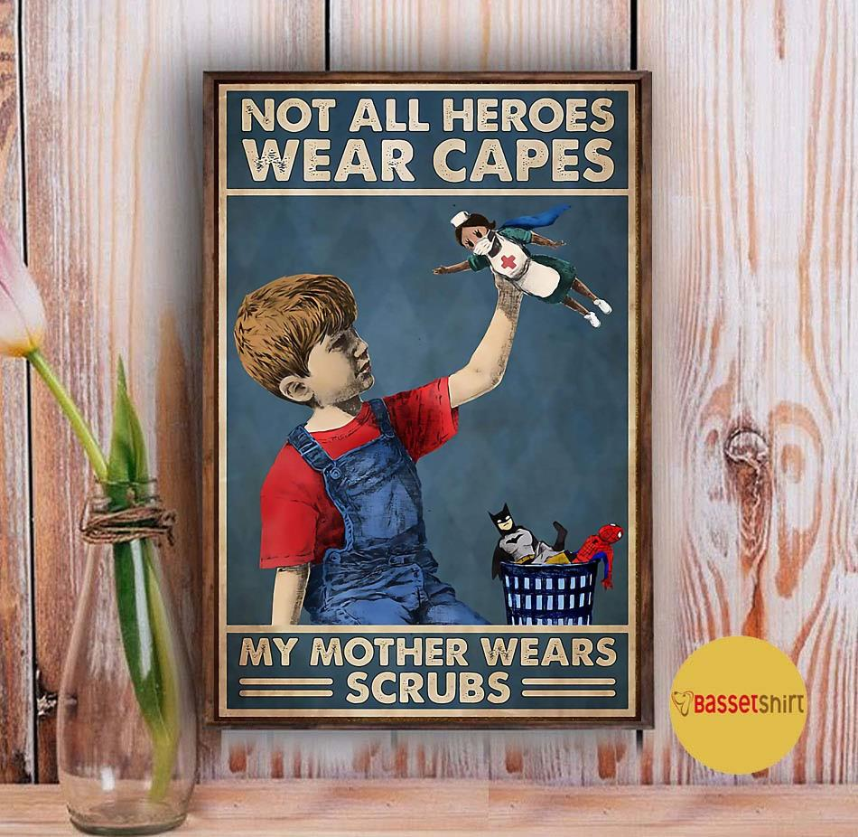 Not all heroes wear capes my mother wear scrubs poster Vintage