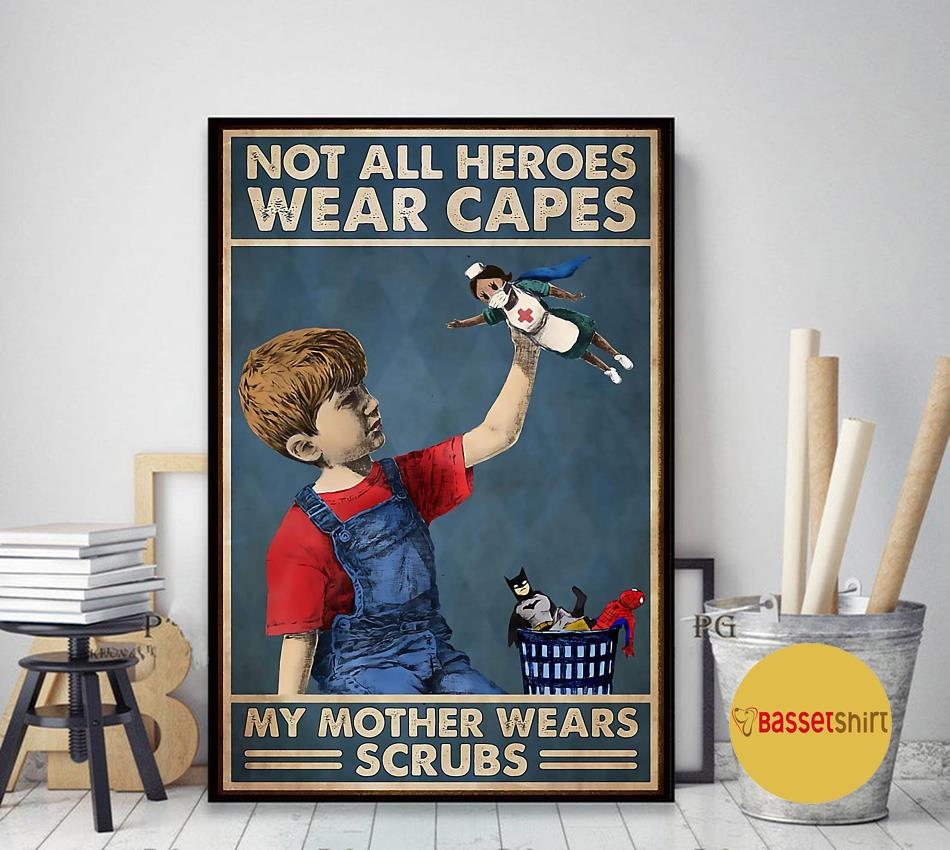 Not all heroes wear capes my mother wear scrubs poster art decor