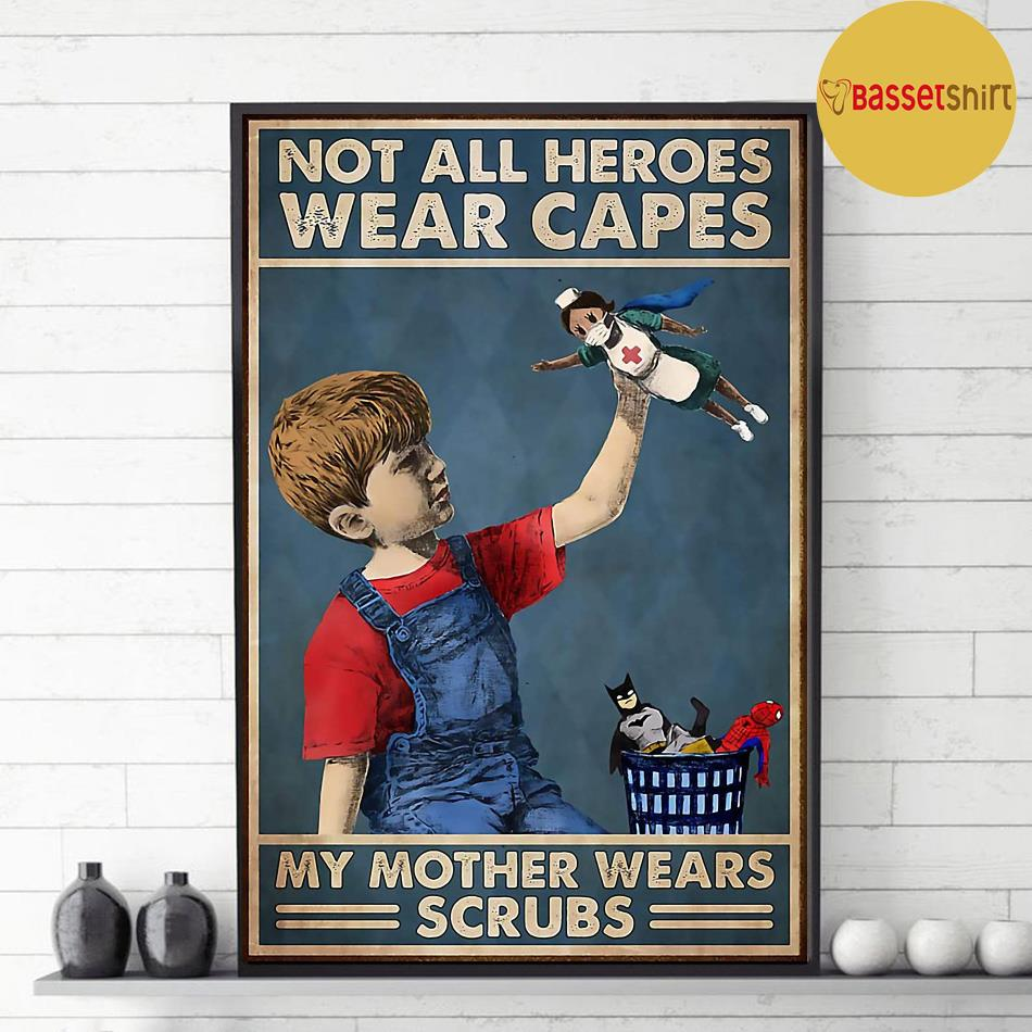 Not all heroes wear capes my mother wear scrubs poster decor