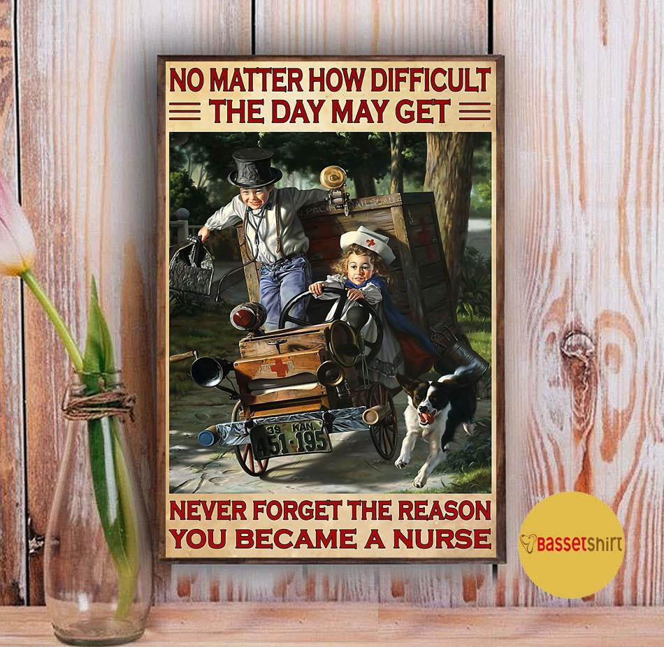 Nurse no matter how difficult the days may get poster Vintage