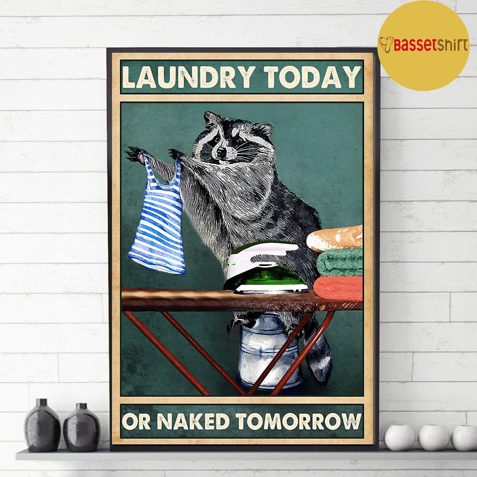 Racoon laundry today naked tomorrow poster decor