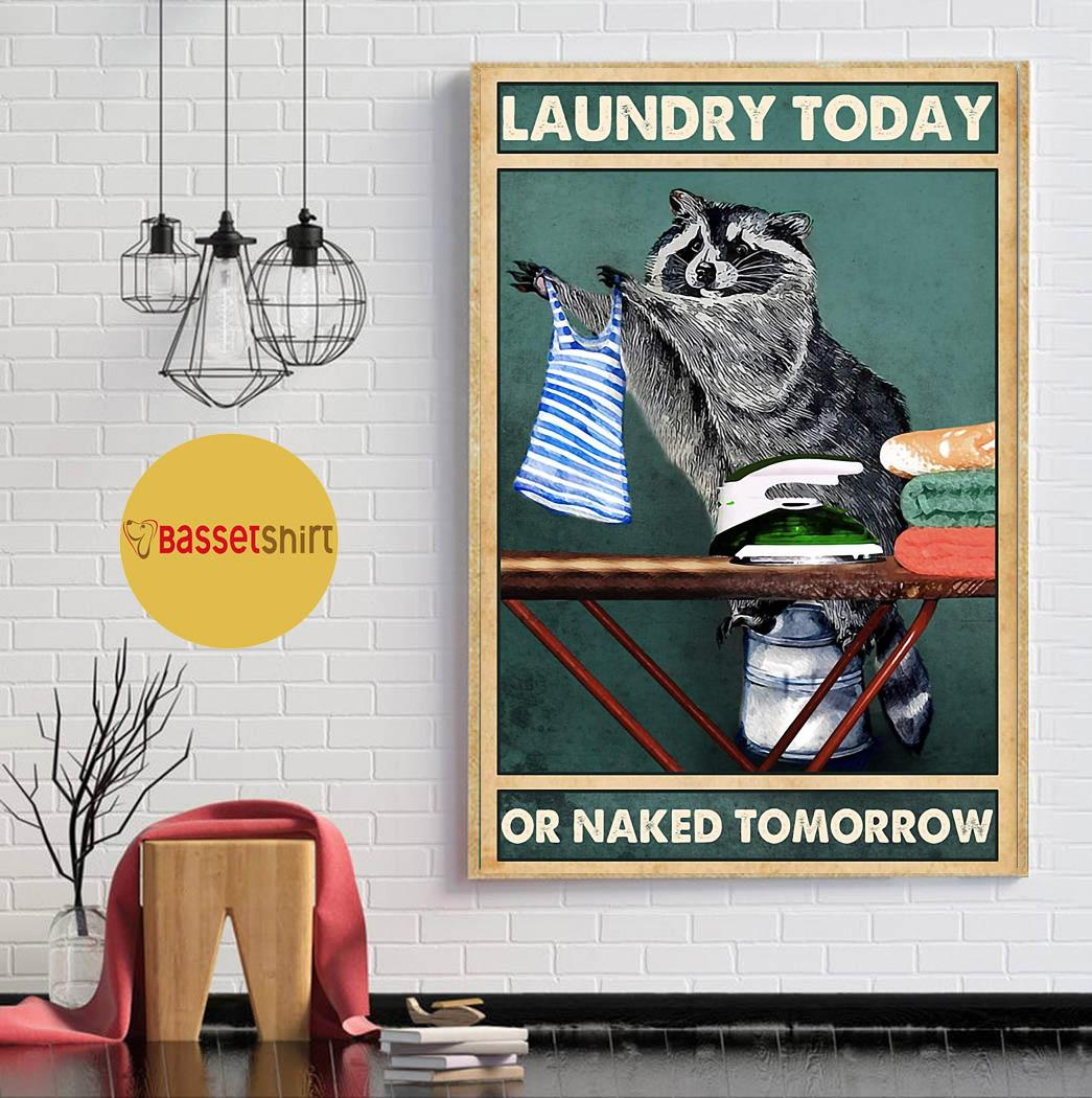 Racoon laundry today naked tomorrow poster