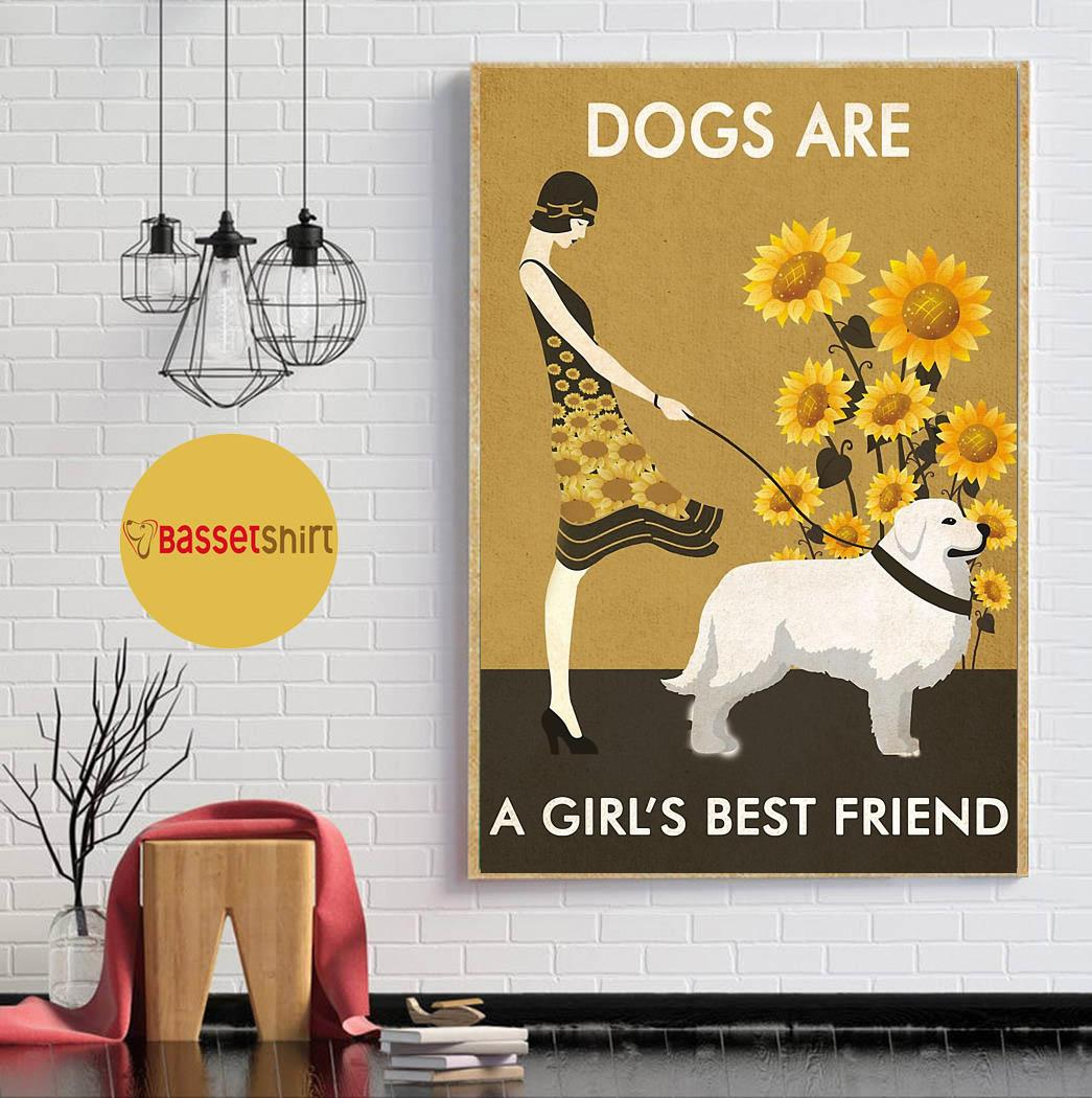 Sunflower dogs are a girl's best friend poster